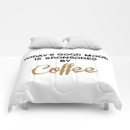 Today's Good Mood Funny Quote Comforters