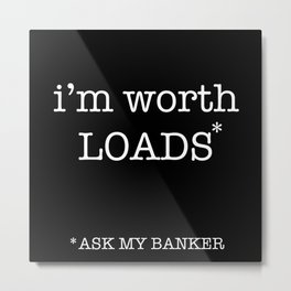 ask the banker Metal Print
