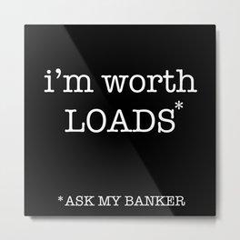 ask the banker Metal Print