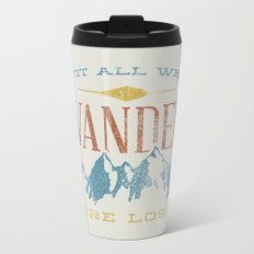 Not All who Wander are Lost Metal Travel Mug