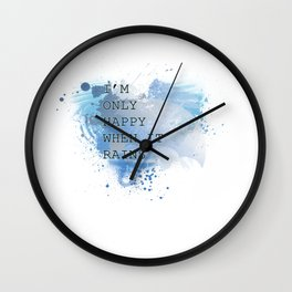 I'm Only Happy When It Rains Wall Clock