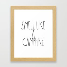 Smell Like a Campfire Framed Art Print