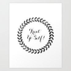 Treat Yo' Self! Art Print