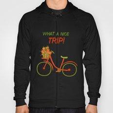 What a nice trip Hoody