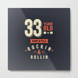 33 Years Old - 33rd birthday Gift Metal Print