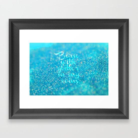 Glitter in my Veins (Photo of Glitter) Framed Art Print