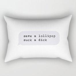save a lollipop suck a dick Rectangular Pillow