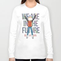 holographic Long Sleeve T-shirts featuring Marty McFly in the Future by Sebast Hoyos