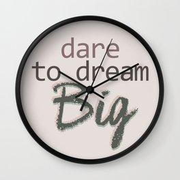 Dare To Dream BIG Wall Clock