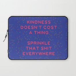 Kindness Doesn't Cost a Thing Laptop Sleeve