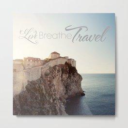 Live Breathe Travel - Dubrovnik, Croatia Metal Print