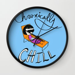 Chronically Chill Wall Clock