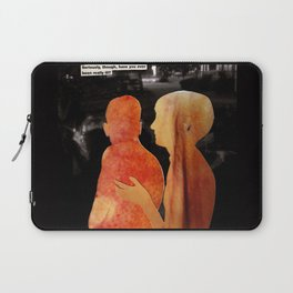 Seriously, though, have you ever been really ill? Laptop Sleeve