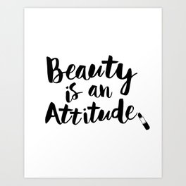 Beauty is An Attitude black and white monochrome typography poster design home decor bedroom wall Art Print