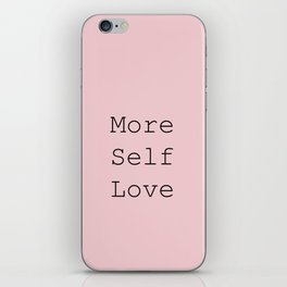 More Self Love iPhone Skin