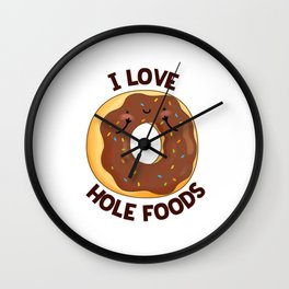 I Love Hole Foods Cute Donut Pun Wall Clock