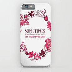 My Mom Comes Out iPhone 6s Slim Case