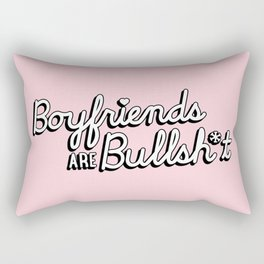 Boyfriends are Bullsh*t Rectangular Pillow