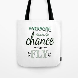 Everyone Deserves The Chance To Fly | Defying Gravity Tote Bag