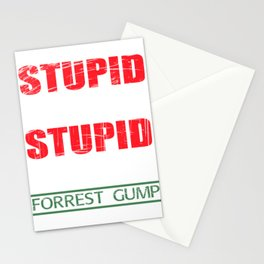 """""""Stupid Is As Stupid Does For Forest Gump""""  tee design. Makes a nice gift to your friends!  Stationery Cards"""