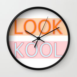 YOU LOOK KOOL AGAIN. Wall Clock