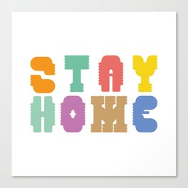 Stay Home  Canvas Print