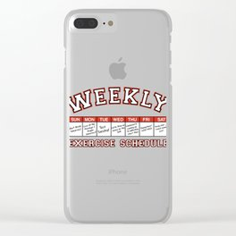 Weekly Workout Schedule Clear iPhone Case