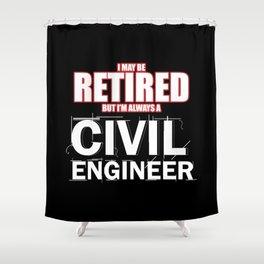 Civil Engineer Shirt Retired Construction Builder Shower Curtain