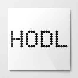 HODL YOUR CRYPTOCURRENCY BITCOIN LITECOIN RIPPLE ETHEREUM Metal Print