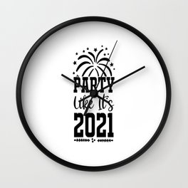 party like its 2021 Wall Clock
