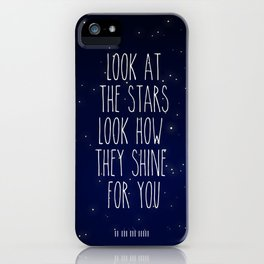 Look How They Shine For You 2.0 iPhone Case