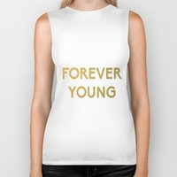 forever young Biker Tanks featuring Forever Young by iclaudialoves