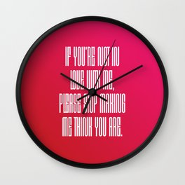If You're Not In Love With Me Wall Clock