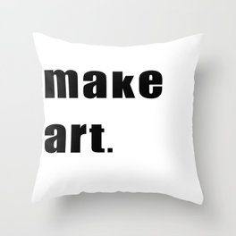 make art. Throw Pillow