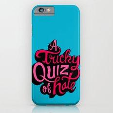 Quiz of Hate Slim Case iPhone 6s