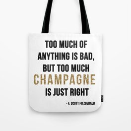 Too much champagne Tote Bag