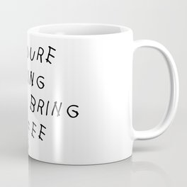 If You're Reading This Bring Coffee Parody Coffee Mug