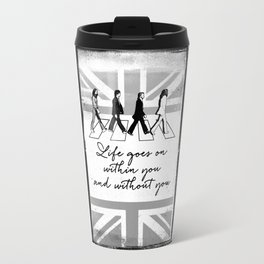 Black Brush - Life goes on within you and without you Travel Mug