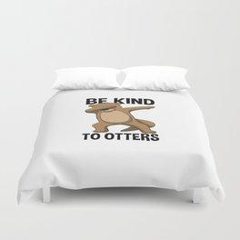 Be Kind To Otters T Shirt Puns Wordplay Pun Gift Duvet Cover