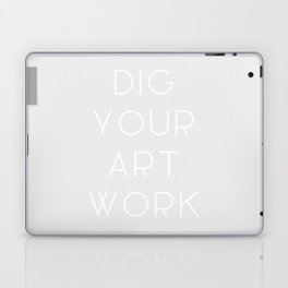 Dig Your Art Work Laptop & iPad Skin