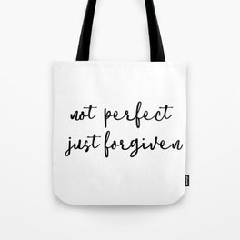 Not Perfect Just Forgiven Christian Tote Bag