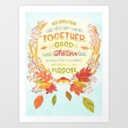 Romans 8:28 // work together for good Art Print