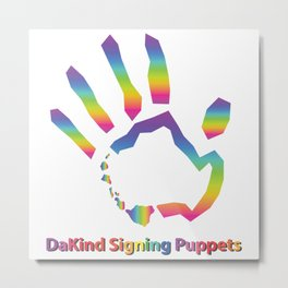 DaKind Signing Puppets Metal Print
