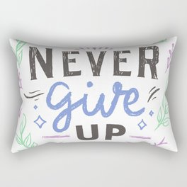 Never Give Up, Motivational Quotes Rectangular Pillow