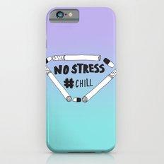 No Stress, Chill  iPhone 6s Slim Case