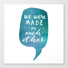 we were MADE for each other (Valentine Love Note) Canvas Print