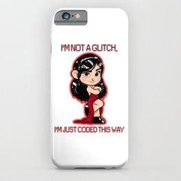 I'm Not a Glitch iPhone Case