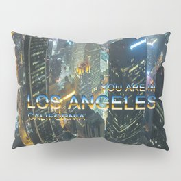 TimeLAX: You are in Los Angeles California Pillow Sham