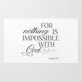For Nothing Is Impossible With God Rug