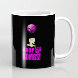 Drop acid not bombs funny quote Coffee Mug